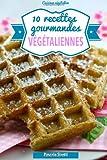 10 recettes gourmandes végétaliennes