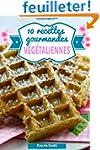 10 recettes gourmandes v�g�taliennes
