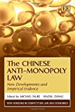 Michael Faure The Chinese Anti-Monopoly Law: New Developments and Empirical Evidence (New Horizons in Competition Law and Economics Series)