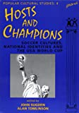 img - for Hosts and Champions: Soccer Cultures, National Identities and the USA World Cup (Popular Cultural Studies) book / textbook / text book
