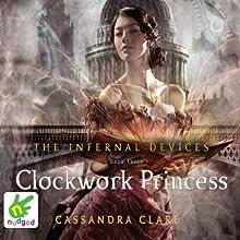 Clockwork Princess (       UNABRIDGED) by Cassandra Clare Narrated by Daniel Sharman