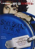 Still Sucks to Be Me: The All-True Confessions of Mina Smith, Teen Vampire