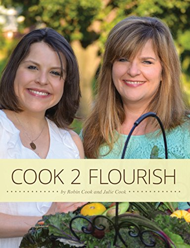 Cook 2 Flourish by Robin Cook, Julie Cook