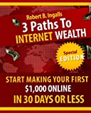 3 Paths To Internet Wealth