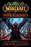 World of Warcraft: War Crimes (English and English Edition)