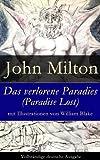 Das verlorene Paradies (Paradise Lost) mit Illustrationen von William Blake - Vollst�ndige deutsche Ausgabe