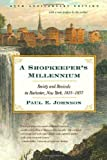 img - for A Shopkeeper's Millennium: Society and Revivals in Rochester, New York, 1815-1837 1st , 25th by Johnson, Paul E. (2004) Paperback book / textbook / text book