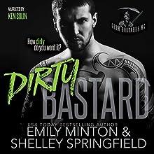 Dirty Bastard: Grim Bastards MC, Book 1 | Livre audio Auteur(s) : Emily Minton, Shelley Springfield Narrateur(s) : Ken Solin