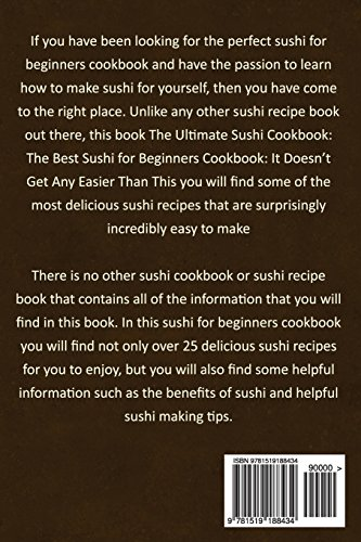The Ultimate Sushi Cookbook - The Best Sushi for Beginners Cookbook: It Doesn't Get Any Easier Than This!