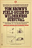 Tom Brown's Field Guide to Wilderness Survival (042505876X) by Brown, Tom