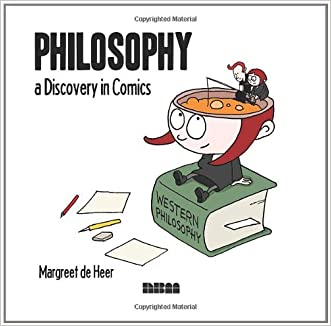 Philosophy: A Discovery in Comics written by Margreet de Heer