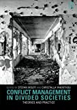 Conflict Management in Divided Societies: Theories and Practice
