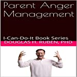 Parent Anger Management: I-Can-Do-It Book Series | Douglas Ruben