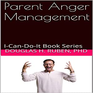 Parent Anger Management: I-Can-Do-It Book Series | [Douglas Ruben]