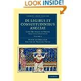 De Legibus et Consuetudinibus Angliae: Libri Quinque in Varios Tractatus Distincti (Cambridge Library Collection...