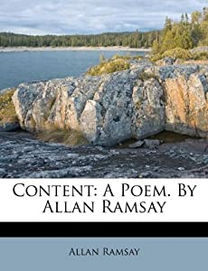 Content: A Poem. By Allan Ramsay: Allan Ramsay: 9781173369828: Amazon
