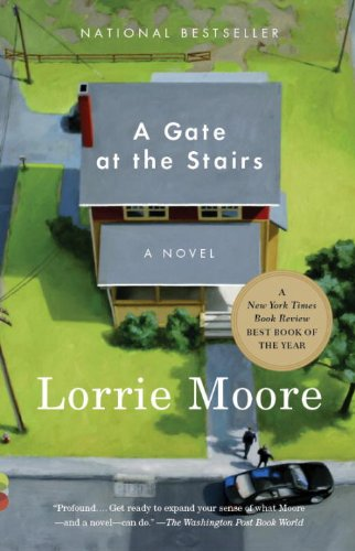 A Gate at the Stairs (Vintage Contemporaries), Lorrie Moore