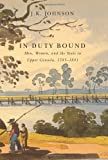 In Duty Bound: Men, Women, and the State in Upper Canada, 1783-1841