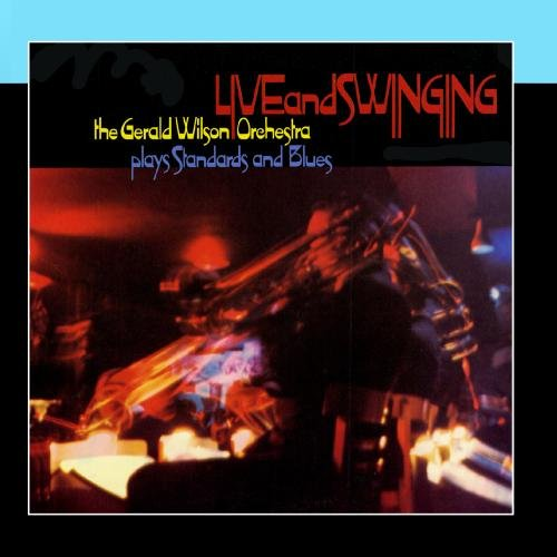 Live &amp; Swinging by The Gerald Wilson Orchestra