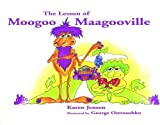 The Lesson of Moogoo-Maagooville