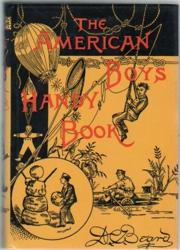 The American Boys Handy Book, Beard, Daniel C.