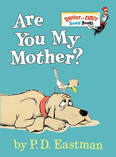 Are You My Mother? (Bright & Early Board Books(TM)) [P.D. Eastman] (Tapa Dura)