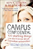 Campus Confidential: 100 startling things you don't know about Canadian universities (Second Edition) (1459404351) by Coates, Ken S.