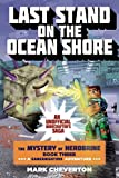 Last Stand on the Ocean Shore: Book Three in The Mystery of Herobrine Series: A Gameknight999 Adventure: An Unofficial Minecrafter's Saga
