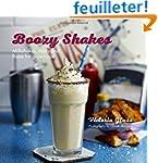 Boozy Shakes: Milkshakes, Malts and F...
