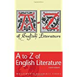 A to Z of English Literature (Reference) (Wordsworth Reference)by David Rothwell