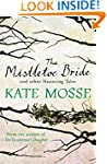The Mistletoe Bride and Other Hauntin...