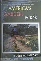 America's Garden Book [Reg] by Louise &…
