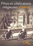 echange, troc François Lebrette, François Guénet - Fêtes et célébrations religieuses d'antan
