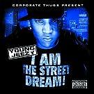 I Am the Street Dream [Explicit]