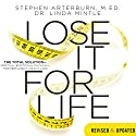 Lose It for Life: The Total Solution - Spiritual, Emotional, Physical--for Permanent Weight Loss Audiobook by Stephen Arterburn, Linda Mintle Narrated by Brandon Batchelar