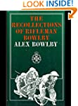 The Recollections of Rifleman Bowlby:...