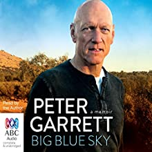 Big Blue Sky: A Memoir Audiobook by Peter Garrett Narrated by Peter Garrett
