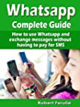 Whatsapp - Complete Guide: How to use...