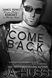 COME BACK: Dirty, Dark, and Deadly Book Two