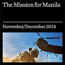 The Mission for Manila (Foreign Affairs): A Conversation with Benigno Aquino (       UNABRIDGED) by Benigno Aquino Narrated by Kevin Stillwell