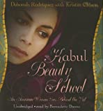 Deborah Rodriguez Kabul Beauty School: An American Woman Goes Behind the Veil