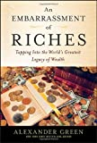 An Embarrassment of Riches: Tapping Into the Worlds Greatest Legacy of Wealth (Agora Series)