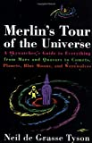 Neil De Grasse Tyson Merlin's Tour of the Universe: A Skywatcher's Guide to Everything from Mars and Quasars to Comets, Planets, Blue Moons and Werewolves