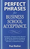 Perfect Phrases for Business School Acceptance (Perfect Phrases Series)