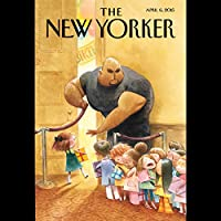 The New Yorker, April 6th 2015 (Evan Osnos, Stephen Rodrick, Steve Coll)  by Evan Osnos, Stephen Rodrick, Steve Coll Narrated by Dan Bernard, Christine Marshall