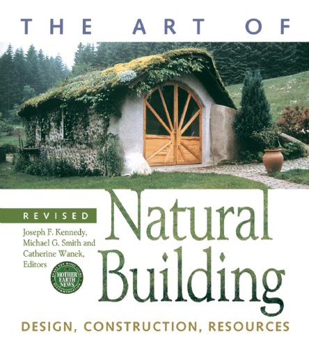 The Art of Natural Building - Revised and Updated: Design, Construction, Resources