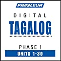 Tagalog Phase 1, Units 1-30: Learn to Speak and Understand Tagalog with Pimsleur Language Programs  by Pimsleur