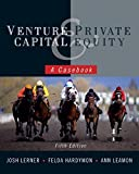 Venture Capital and Private Equity: A Casebook