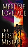 The First Mistake (Mira (Direct)) Merline Lovelace