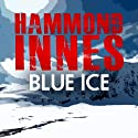 The Blue Ice (       UNABRIDGED) by Hammond Innes Narrated by David Thorpe